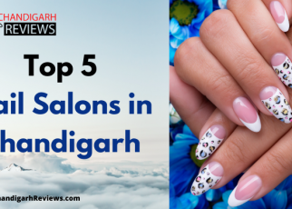 Top 5 Nail Salons in Chandigarh