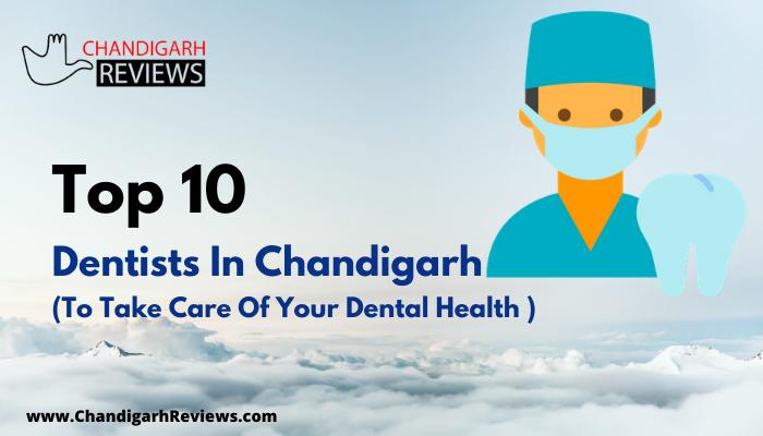 TOP 10 DENTIST IN CHANDIGARH