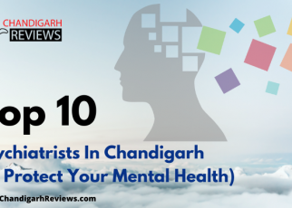 10 Best Psychiatrists In Chandigarh to Protect Your Mental Health